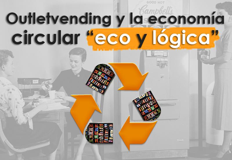 """Outletvending y la economía circular """"eco y lógica"""""""